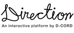 Direction | An interactive platform by D-CORD